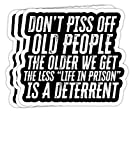 Don't Piss Off Old People The Older Grandpa & Grandma Gift Decorations - 4x3 Vinyl Stickers, Laptop Decal, Water Bottle Sticker (Set of 3)