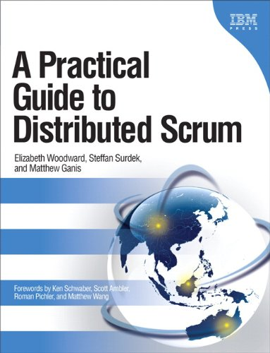 Practical Guide to Distributed Scrum, A (IBM Press) (English Edition)