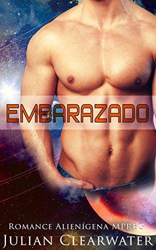 Romance Alienígena MPREG: Embarazado (Romance Historia Independiente de Embarazo Gay) (Spanish Edition)