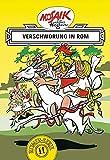 Mosaik von Hannes Hegen: Verschwörung in Rom (Mosaik von Hannes Hegen - Römer-Serie, Band 2)