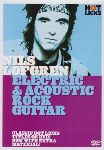 Hot Licks: Nils Lofgren – Electic and Acoustic Guitar. Para Guitarra (Sistema Eléctrico)