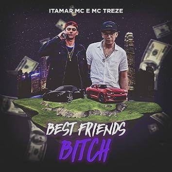 Best Friends Bitch