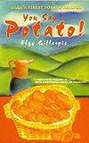 You Say Potato: Elgy's Book of Finest Potato Recipes