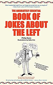 Philip Dunn - The Absolutely Essential Book of Jokes About the Left
