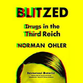 Blitzed     Drugs in the Third Reich              By:                                                                                                                                 Norman Ohler,                                                                                        Shaun Whiteside - translator,                                                                                        Claire Bloom - director                               Narrated by:                                                                                                                                 Stefan Rudnicki                      Length: 7 hrs and 20 mins     1,010 ratings     Overall 4.6