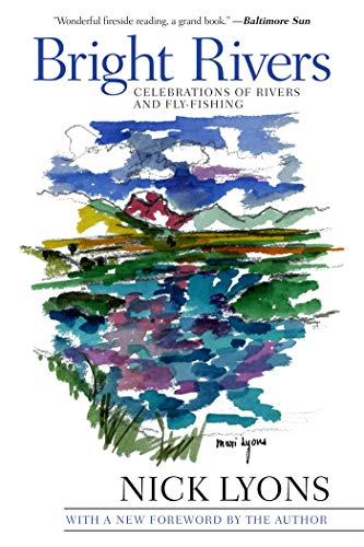 Bright Rivers: Celebrations of Rivers and Fly-fishing (English Edition)