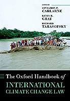 The Oxford Handbook of International Climate Change Law (Oxford Handbooks)