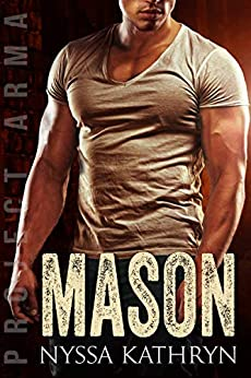Mason: A steamy contemporary military romance (Project Arma Book 4) by [Nyssa Kathryn]