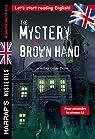 The Mystery of the Brown Hand, spécial 3e-2nde, à partir de 14 ans par Harrap`s