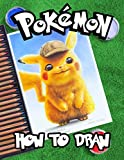 How To Draw Pokemon: Amazing Pokemon Go How To Draw Guide Book. Simple Steps, Best Gift for Kids and Adults...