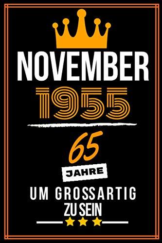 November 1955 65 Jahre um großartig zu sein: 65. Geburtstag Geschenk frauen Männer, 65 jährige Geburtstagsgeschenk für mutter vater Geschwister - Notizbuch a5 liniert