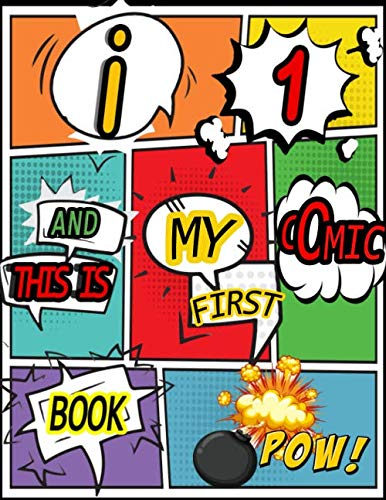 Blanc Comic Book;I1  & this is my first comic book;Create Your Own Comics With This Variety of Templates;Notebook and Sketchbook for Kids and ... Pages of Fun and Unique Templates - A Lar