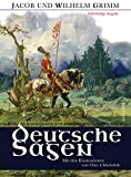 Deutsche Sagen - Vollständige Ausgabe: Mit den Illustrationen von Otto Ubbelohde