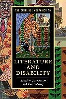 The Cambridge Companion to Literature and Disability (Cambridge Companions to Literature)