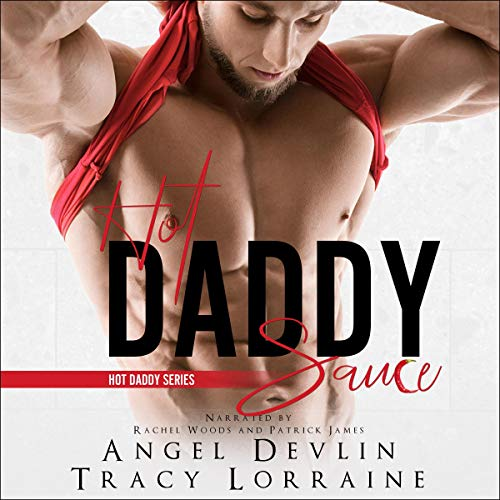 Hot Daddy Sauce Audiobook By Tracy Lorraine, Angel Devlin cover art