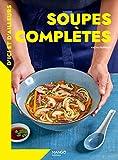 Soupes complètes d'ci et d'ailleurs (Cuisine du quotidien) (French Edition)