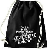 Shirtinstyle Gym Sack Turnbeutel Ich Bin Heilpraktiker Weil Superheld kein Beruf ist, Beruf Ausbildung Abschluss, Farbe Schwarz