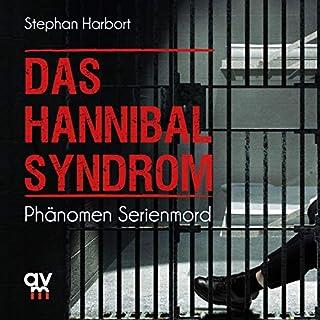 Das Hannibal-Syndrom     Phänomen Serienmord              Autor:                                                                                                                                 Stephan Harbort                               Sprecher:                                                                                                                                 Martin Müller                      Spieldauer: 14 Std. und 18 Min.     5 Bewertungen     Gesamt 4,6