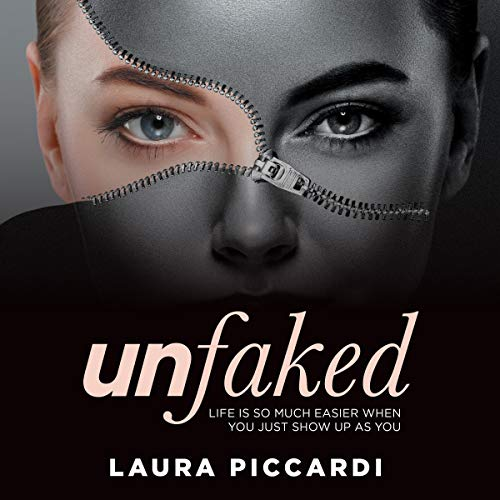 Unfaked: Life Is so Much Easier When You Just Show up as You audiobook cover art
