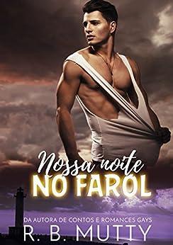 Nossa Noite no Farol (Portuguese Edition) by [R. B. Mutty]