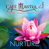 Cafe Mantra Music 2: Nurture