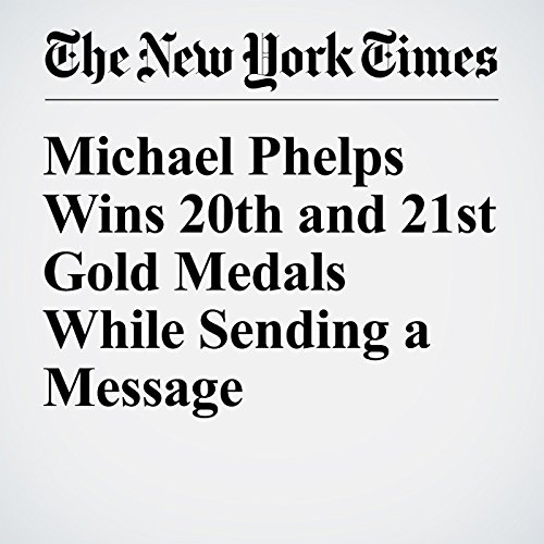Michael Phelps Wins 20th and 21st Gold Medals While Sending a Message audiobook cover art