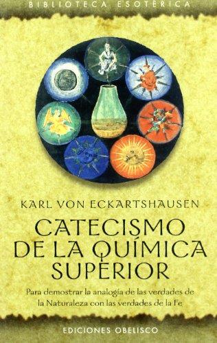 Catecismo de la química superior (TEXTOS TRADICIONALES)