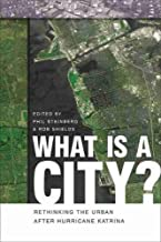 What Is a City?: Rethinking the Urban after Hurricane Katrina