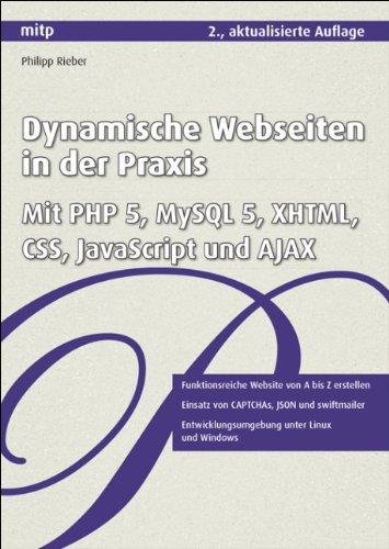 Dynamische Webseiten in der Praxis: Mit PHP 5, MySQL 5, XHTML, CSS, JavaScript und AJAX