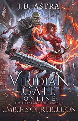 Viridian Gate Online: Embers of Rebellion: A litRPG Adventure (The Firebrand Series Book 2) (English Edition)