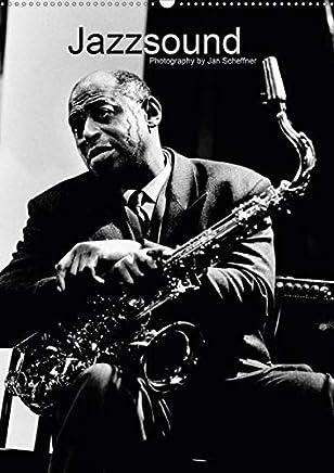 Jazzsound (Wandkalender 2020 DIN A2 hoch): Großartige S/W Portraits von weltbekannten Jazzmusikern machen den Jazzsound hörbar. (Monatskalender, 14 Seiten )
