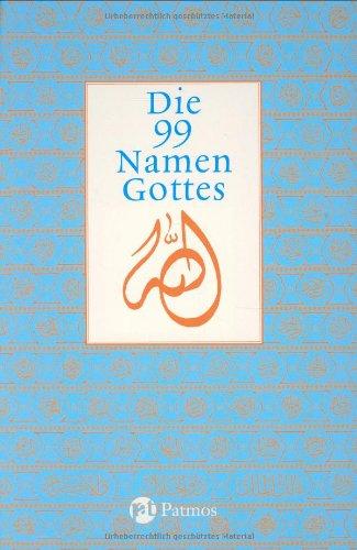 Die 99 Namen Gottes Zeugnisse aus Judentum, Christentum und Islam