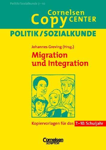 Cornelsen Copy Center: Migration und Integration: Politik/Sozialkunde für das 7.-10. Schuljahr. Kopiervorlagen