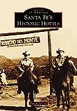 Santa Fe's Historic Hotels (Images of America) (English Edition)