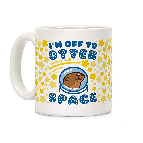 NA Taza de café de cerámica Blanca I 'M Off To Otter Space