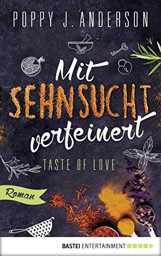 Taste of Love - Mit Sehnsucht verfeinert: Roman (Die Köche von Boston 4)
