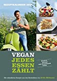 VEGAN - Jedes Essen zählt 2017 - Rezeptkalender (24 x 34) - Küchenkalender - gesunde Ernährung - by Attila Hildmann (BJVV)