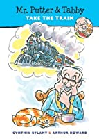 Mr. Putter & Tabby Take the Train by Cynthia Rylant Arthur Howard(2000-02-28)