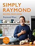Simply Raymond: Recipes from Home - The Sunday Times Bestseller, includes recipes from the ITV series (English Edition)