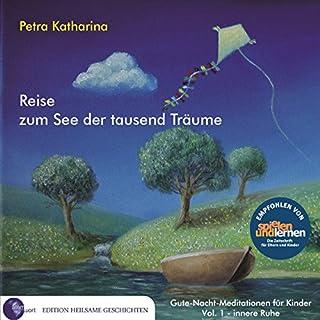 Reise zum See der tausend Träume (Gute-Nacht-Meditationen für Kinder 1: Innere Ruhe) Titelbild
