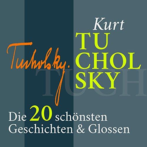 Kurt Tucholsky: Die 20 schönsten Geschichten & Glossen Titelbild
