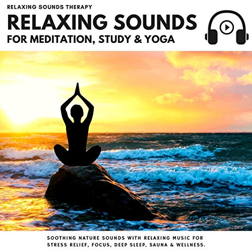 Relaxing Sounds for Meditation, Study and Yoga Audiobook By Relaxing Sounds Therapy cover art