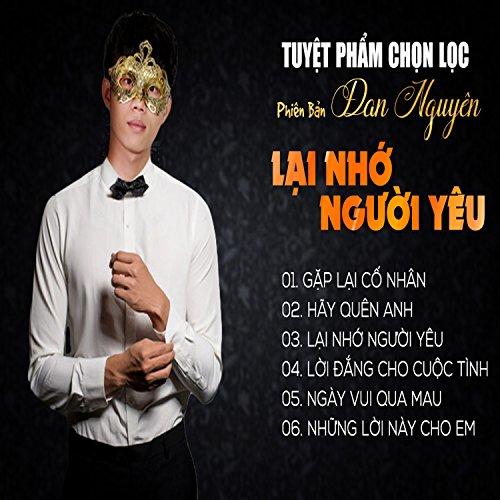 Tuyet Pham Chon Loc Phien Ban Dan Nguyen - Lai Nho Nguoi Yeu