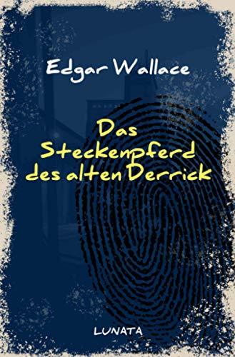 Edgar-Wallace-Reihe: Das Steckenpferd des alten Derrick