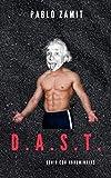 Sistema D.A.S.T.: el genio con abdominales: Cómo hackear tus hormonas y neurotransmisores para rendir al 120%