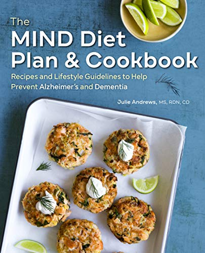 The MIND Diet Plan and Cookbook: Recipes and Lifestyle Guidelines to Help Prevent Alzheimers and Dementia