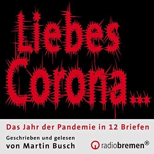 """""""Liebes Corona..."""" Titelbild"""
