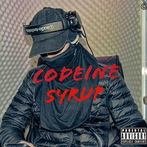 Codeine Syrup [Explicit]