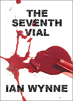 The Seventh Vial by [Ian Wynne]
