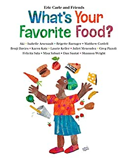 What's Your Favorite Food? (Eric Carle and Friends' What's Your Favorite Book 4) by [Eric Carle]
